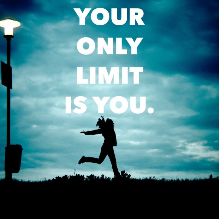 Your-only-limit-is-you-700x700