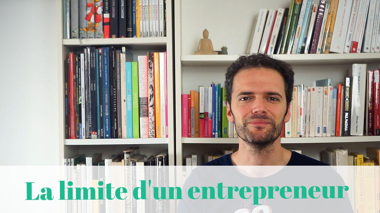 La limite de chaque entrepreneur